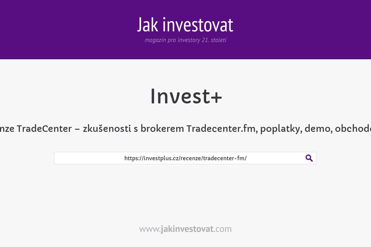 Recenze TradeCenter – zkušenosti s brokerem Tradecenter.fm, poplatky, demo, obchodování