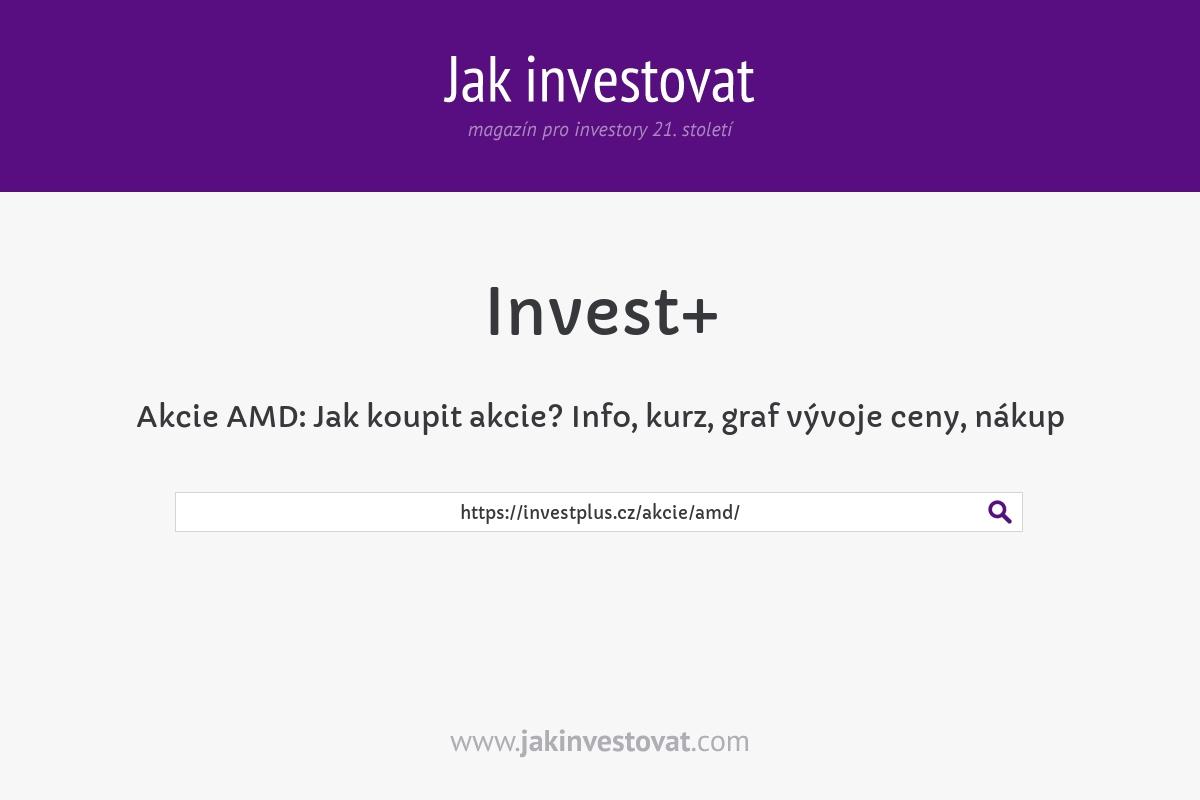Akcie AMD:Jak koupit akcie? Info, kurz,graf vývoje ceny, nákup