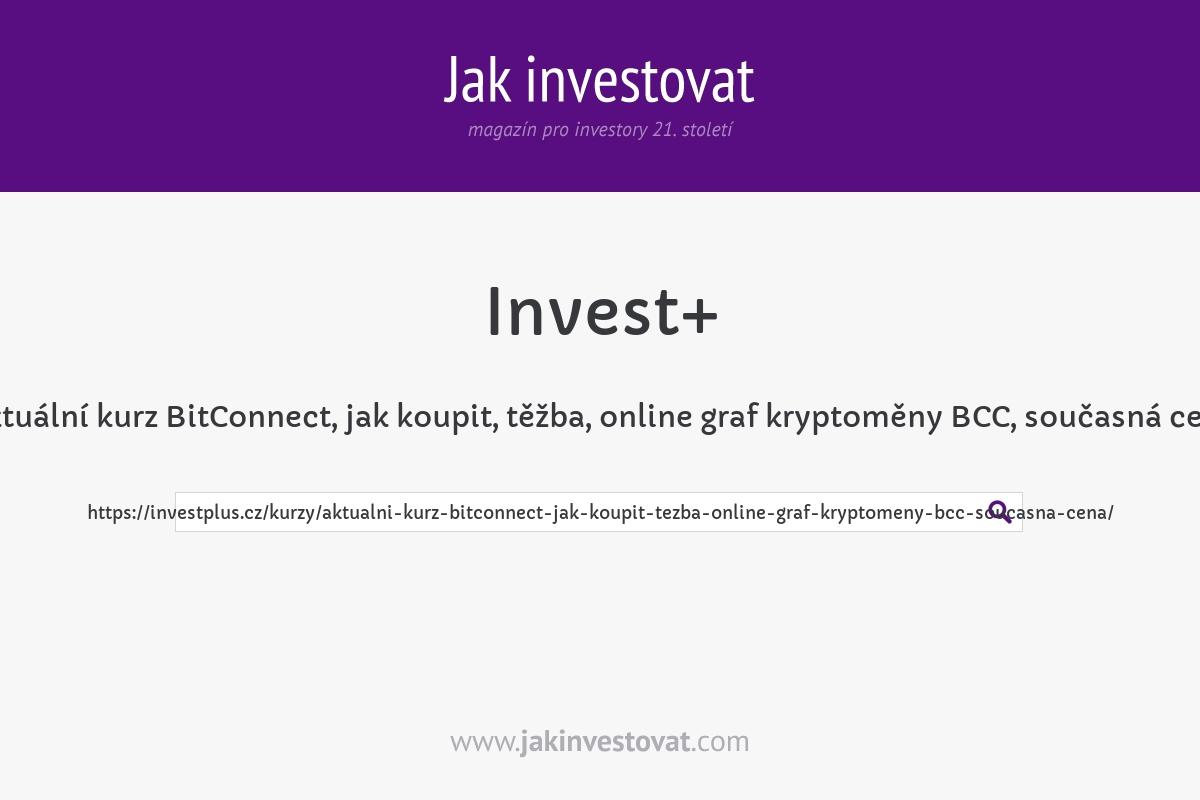 Aktuální kurz BitConnect, jak koupit, těžba, online graf kryptoměny BCC, současná cena