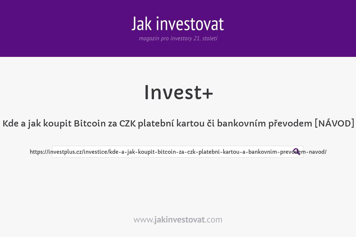 Kde a jak koupit Bitcoin za CZK platební kartou či bankovním převodem [NÁVOD]