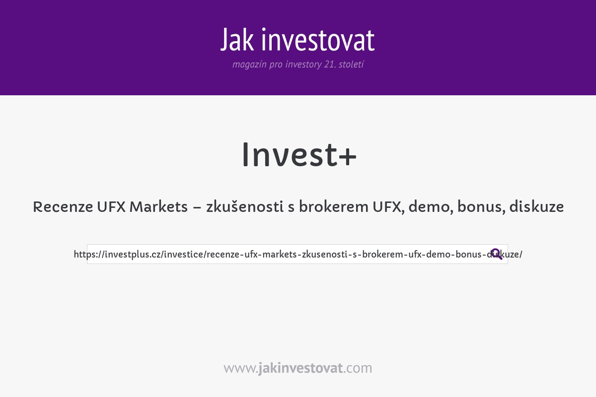 Recenze UFX Markets – zkušenosti s brokerem UFX, demo, bonus, diskuze