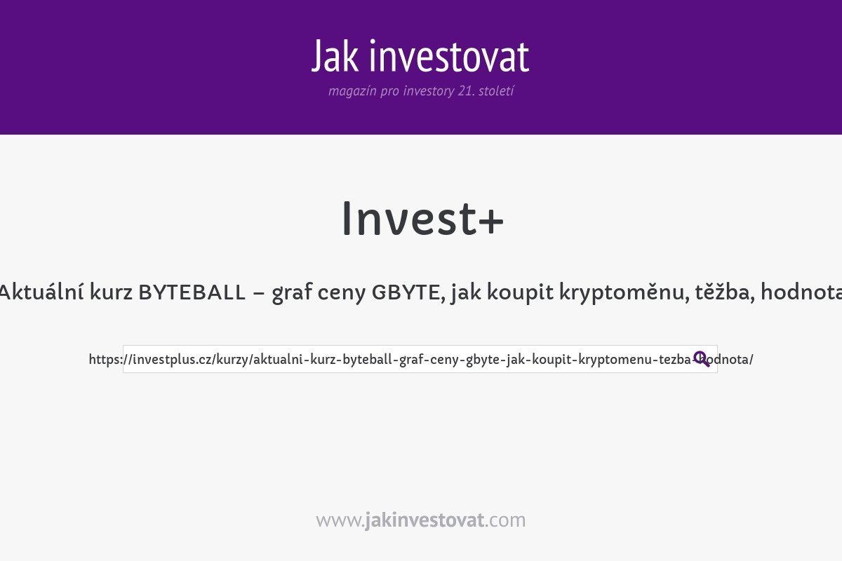 Aktuální kurz BYTEBALL – graf ceny GBYTE, jak koupit kryptoměnu, těžba, hodnota