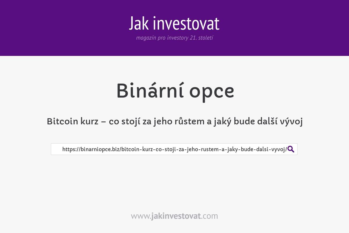 Bitcoin kurz – co stojí za jeho růstem a jaký bude další vývoj