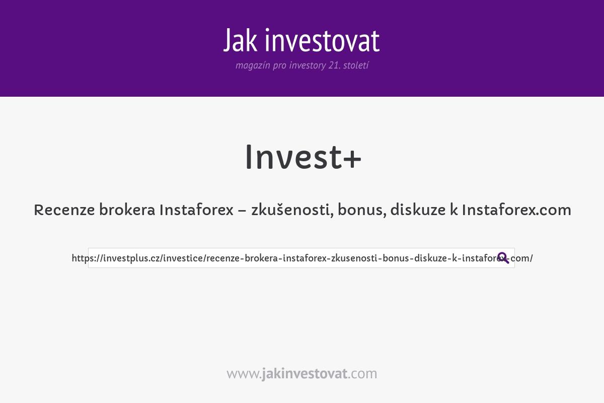 Recenze brokera Instaforex – zkušenosti, bonus, diskuze k Instaforex.com