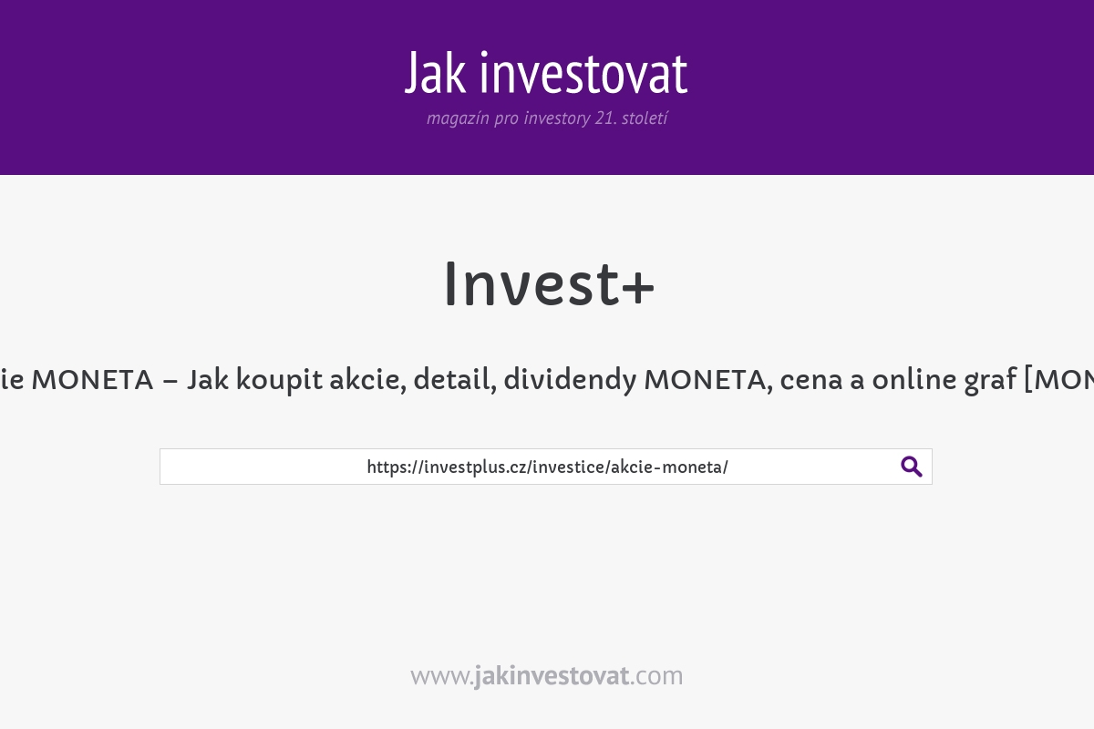 Akcie MONETA – Jak koupit akcie, detail, dividendy MONETA, cena a online graf [MONET]
