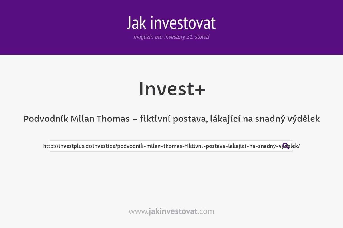 Podvodník Milan Thomas – fiktivní postava, lákající na snadný výdělek