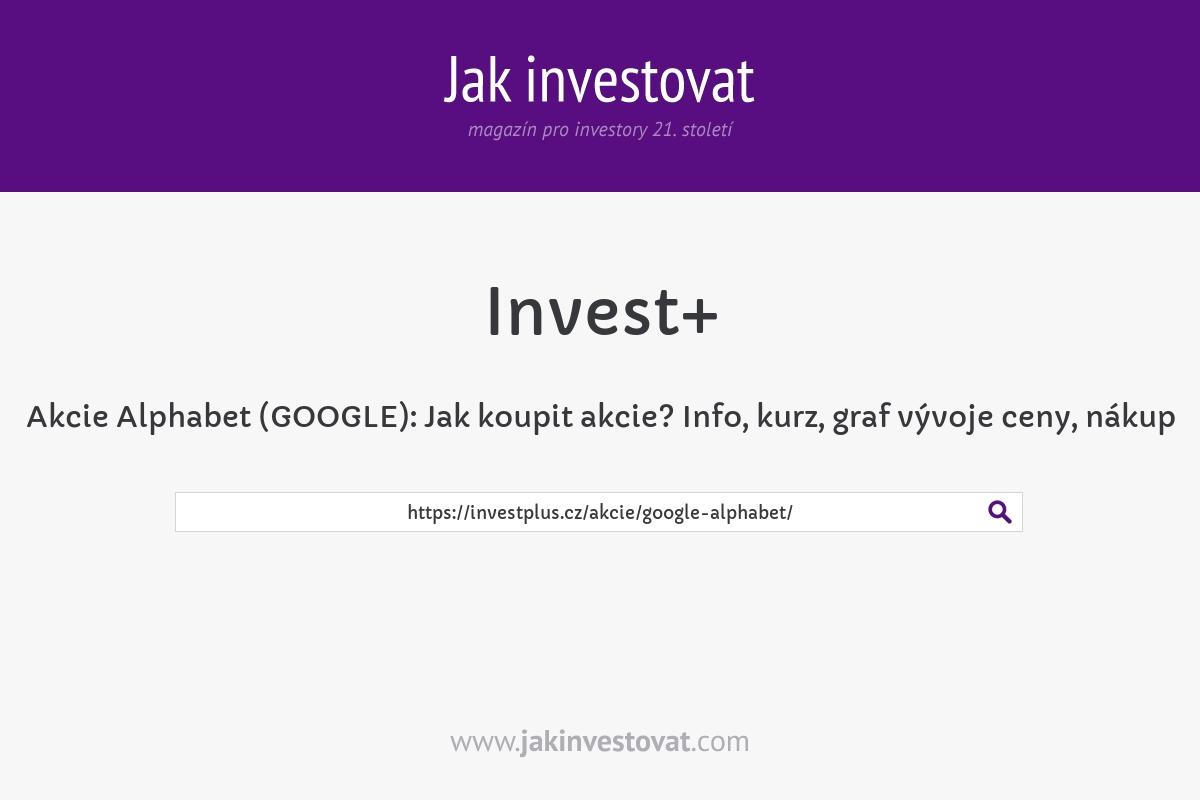 Akcie Alphabet (GOOGLE):Jak koupit akcie? Info, kurz,graf vývoje ceny, nákup