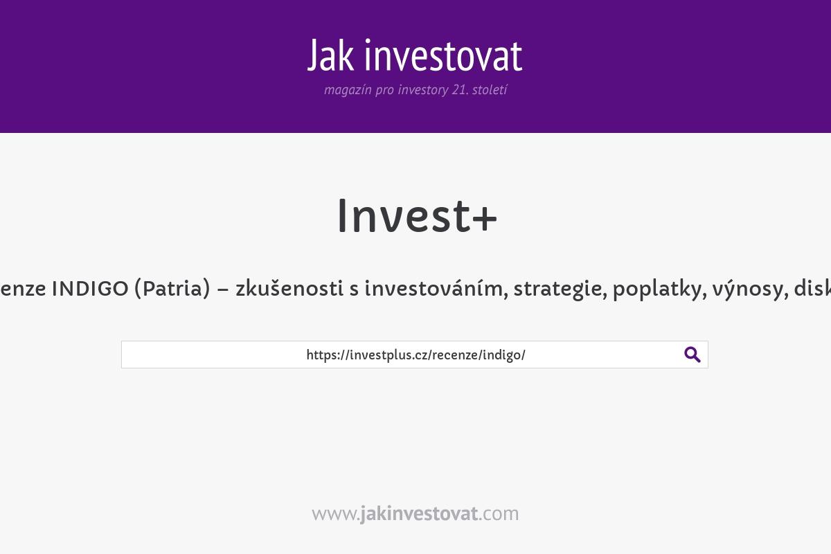 Recenze INDIGO (Patria) – zkušenosti s investováním, strategie, poplatky, výnosy, diskuze