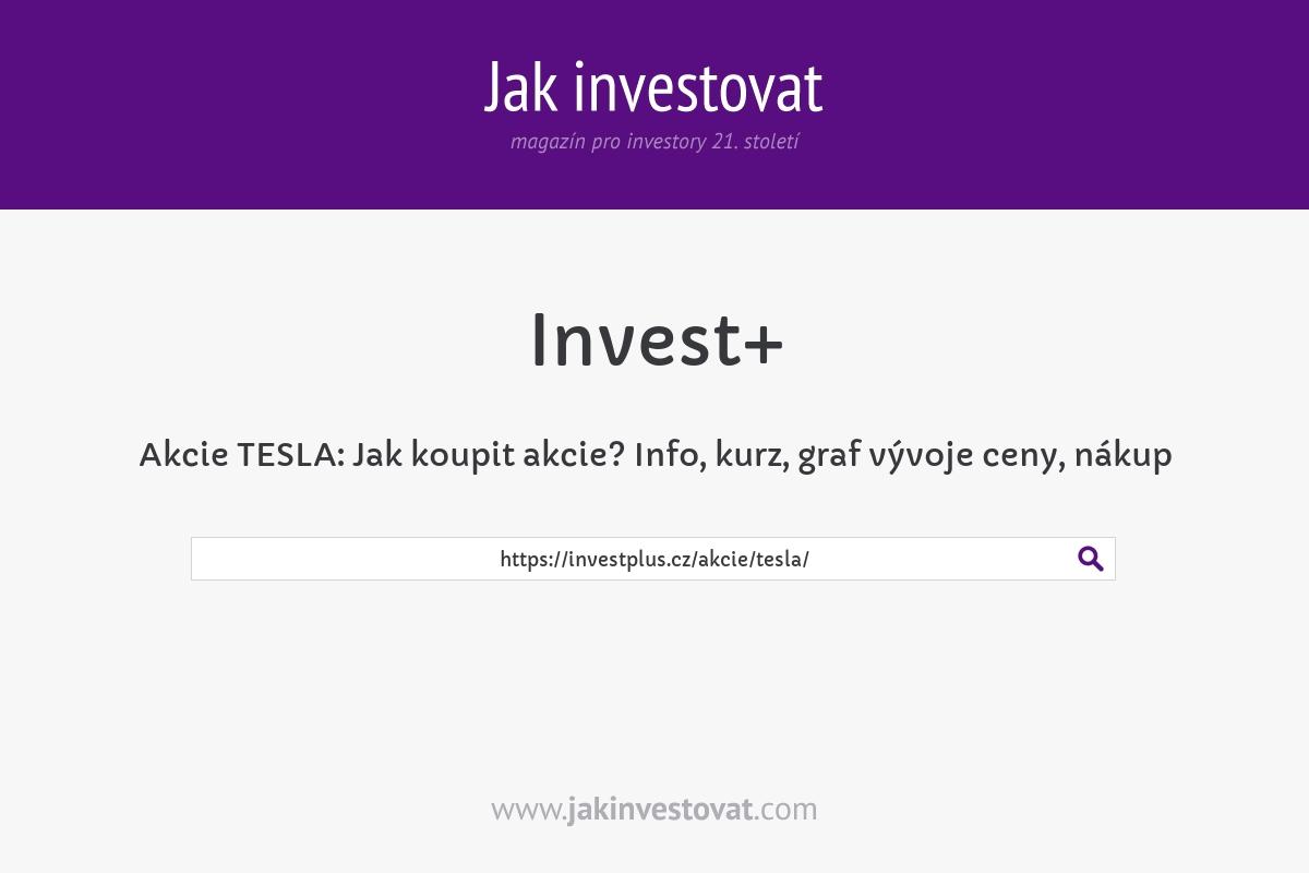 Akcie TESLA:Jak koupit akcie? Info, kurz,graf vývoje ceny, nákup