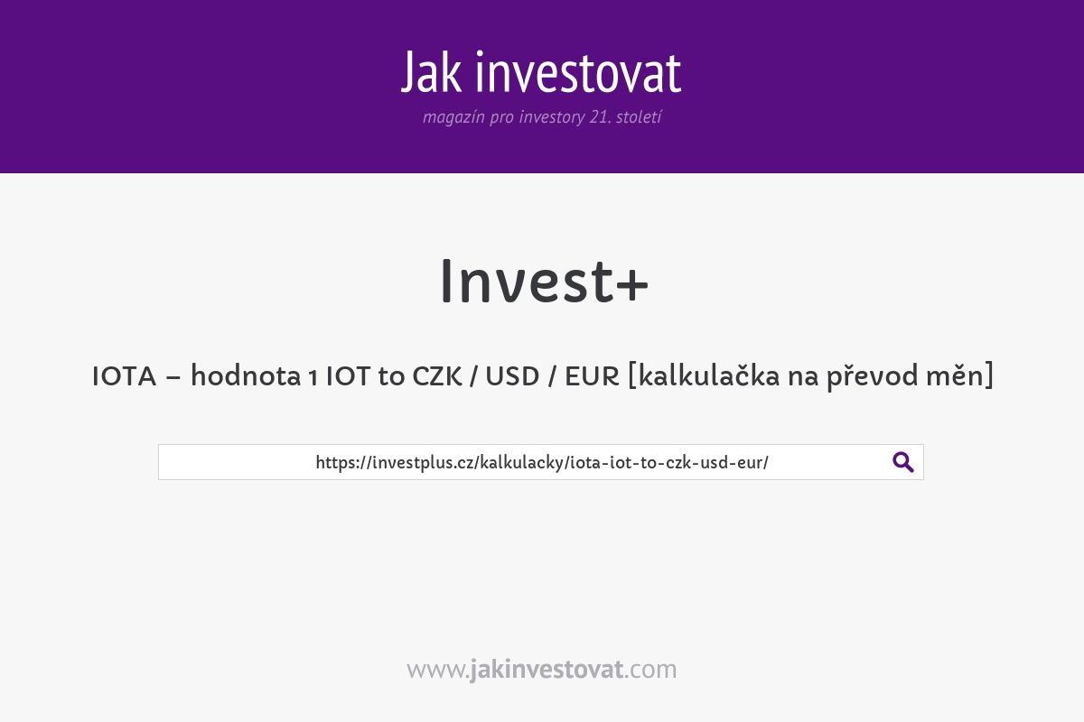 IOTA – hodnota 1 IOT to CZK / USD / EUR [kalkulačka na převod měn]