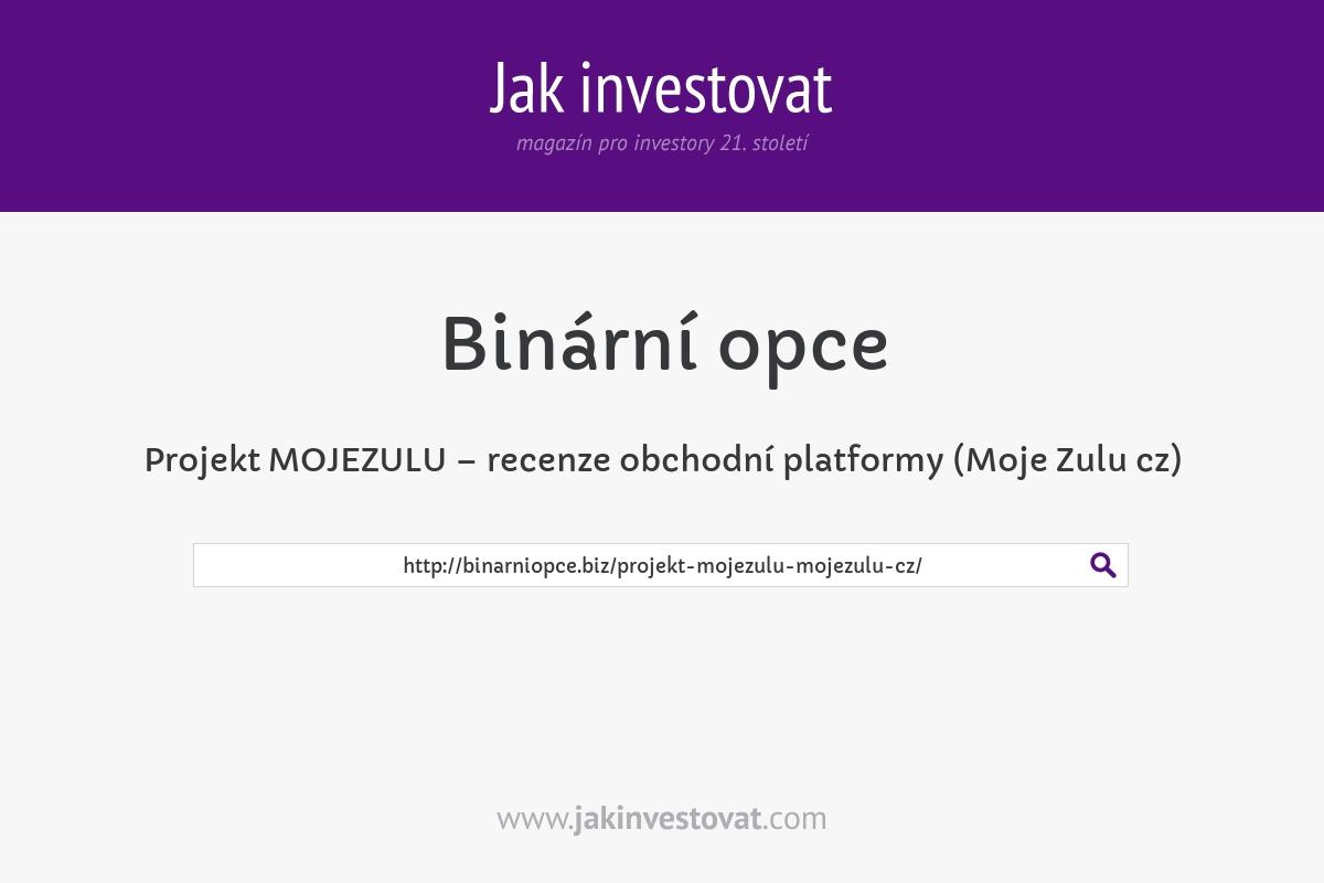 Projekt MOJEZULU – recenze obchodní platformy (Moje Zulu cz)