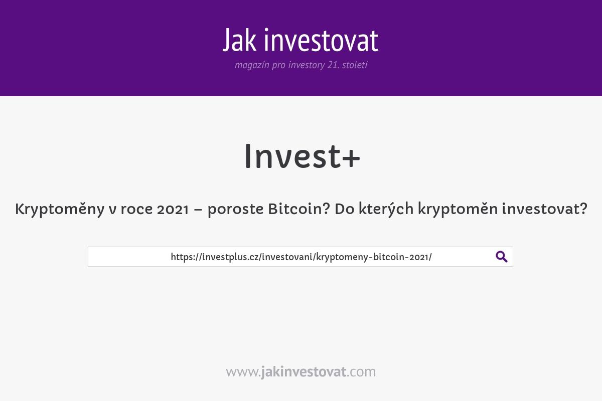 Kryptoměny v roce 2021 – poroste Bitcoin? Do kterých kryptoměn investovat?