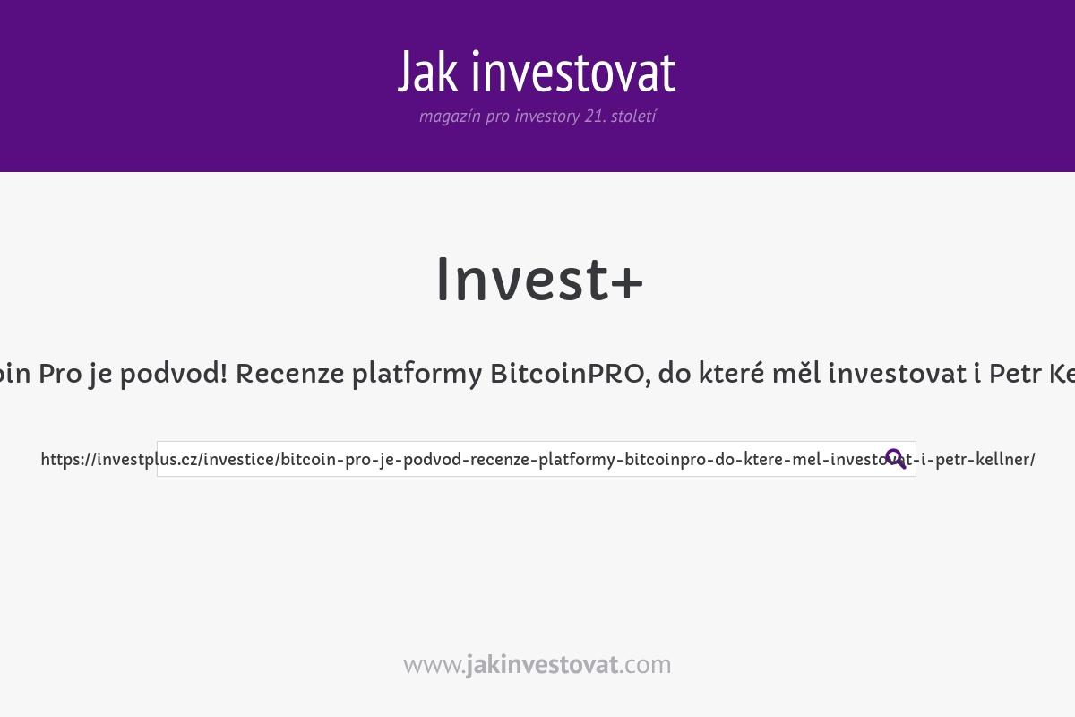 Bitcoin Pro je podvod! Recenze platformy BitcoinPRO, do které měl investovat i Petr Kellner