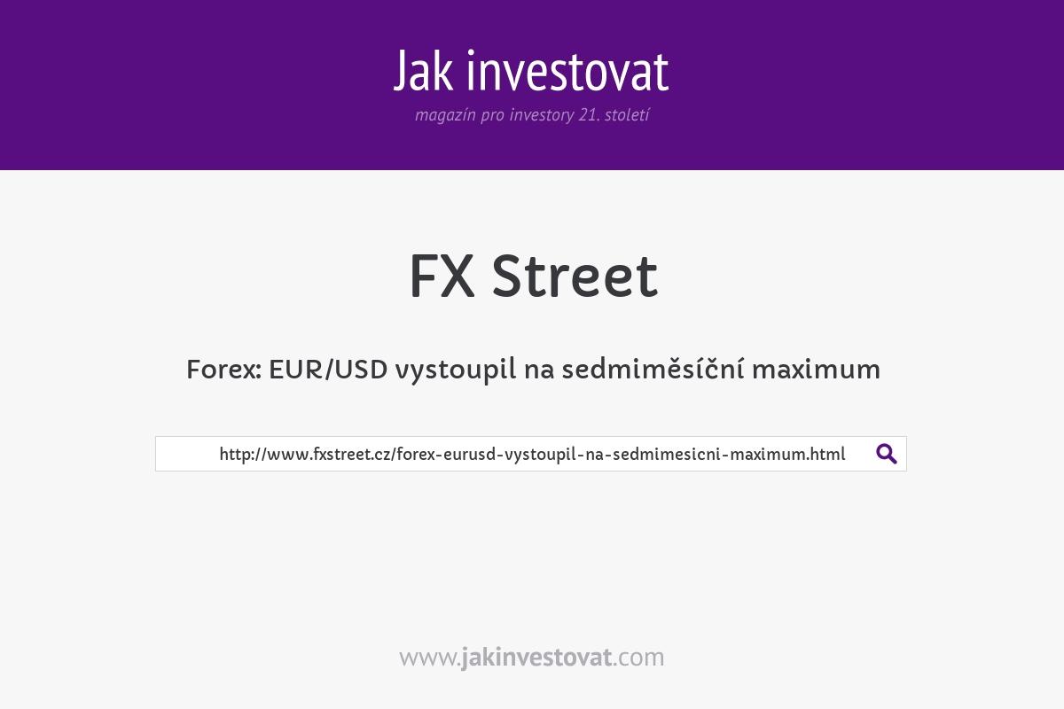 Forex: EUR/USD vystoupil na sedmiměsíční maximum