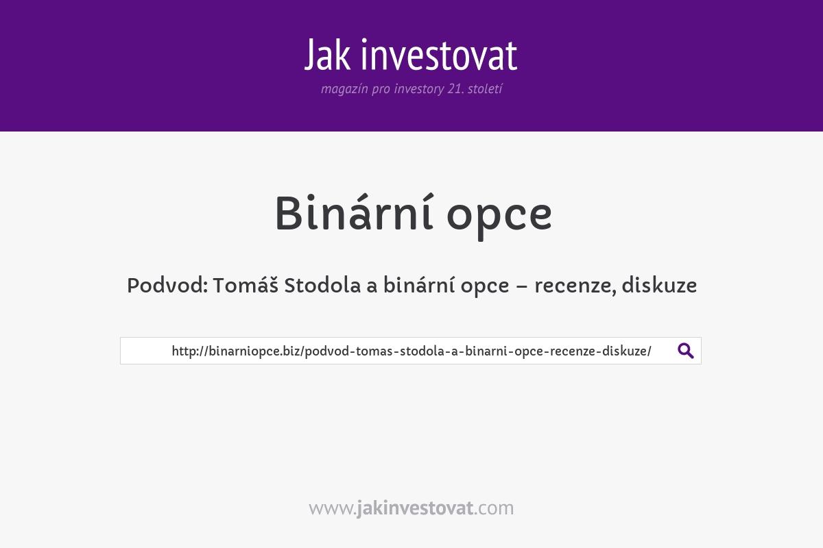 Podvod: Tomáš Stodola a binární opce – recenze, diskuze