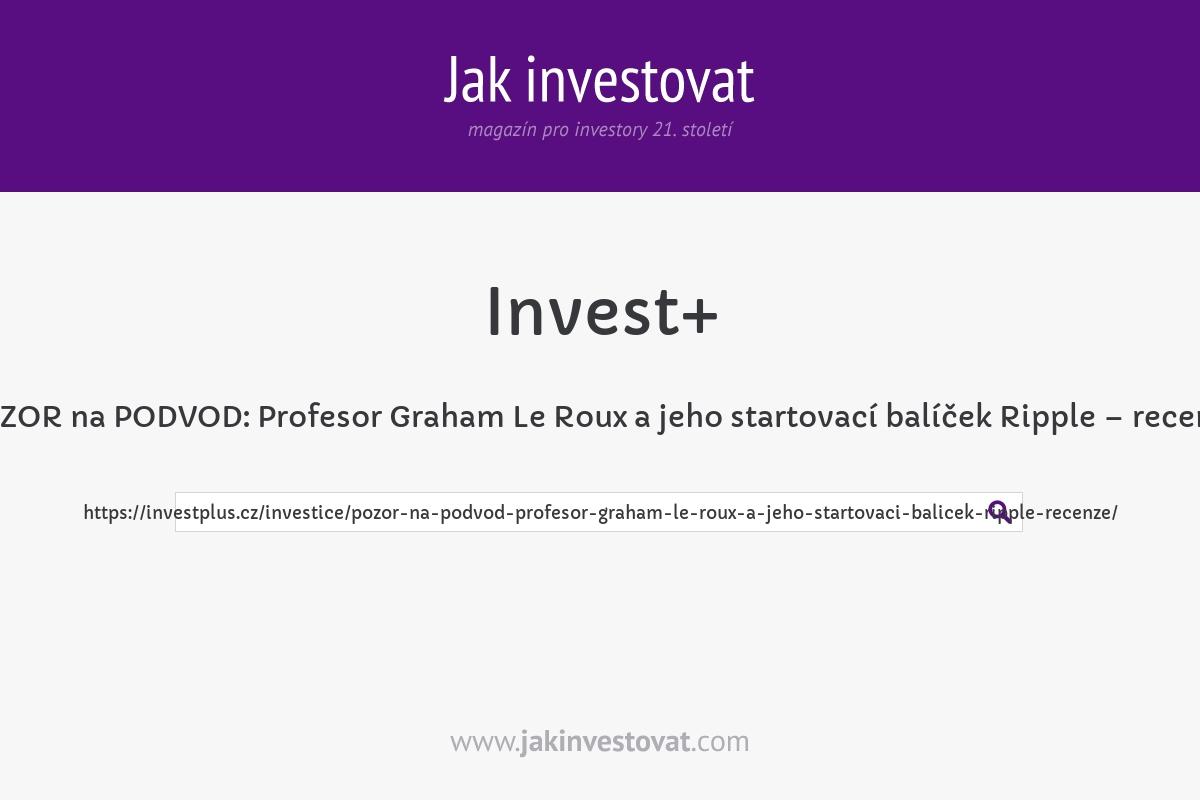 POZOR na PODVOD: Profesor Graham Le Roux a jeho startovací balíček Ripple – recenze