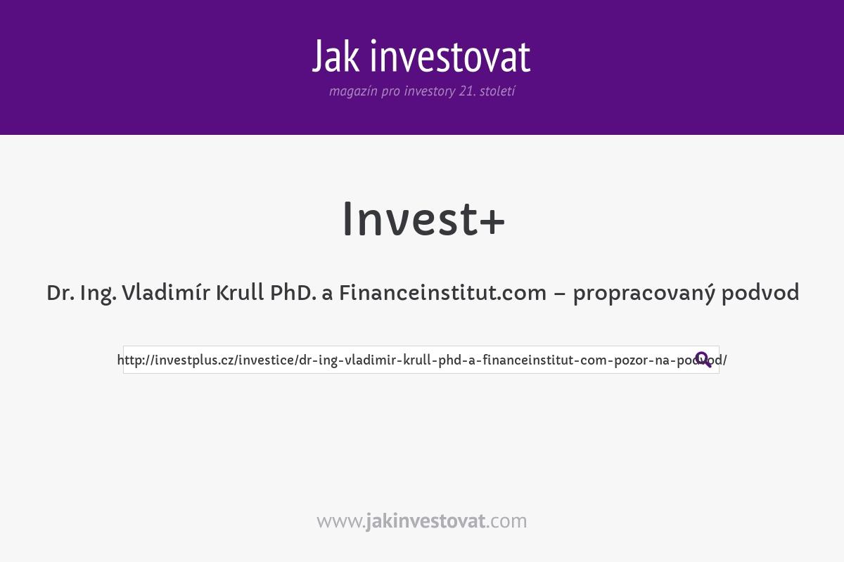 Dr. Ing. Vladimír Krull PhD. a Financeinstitut.com – propracovaný podvod