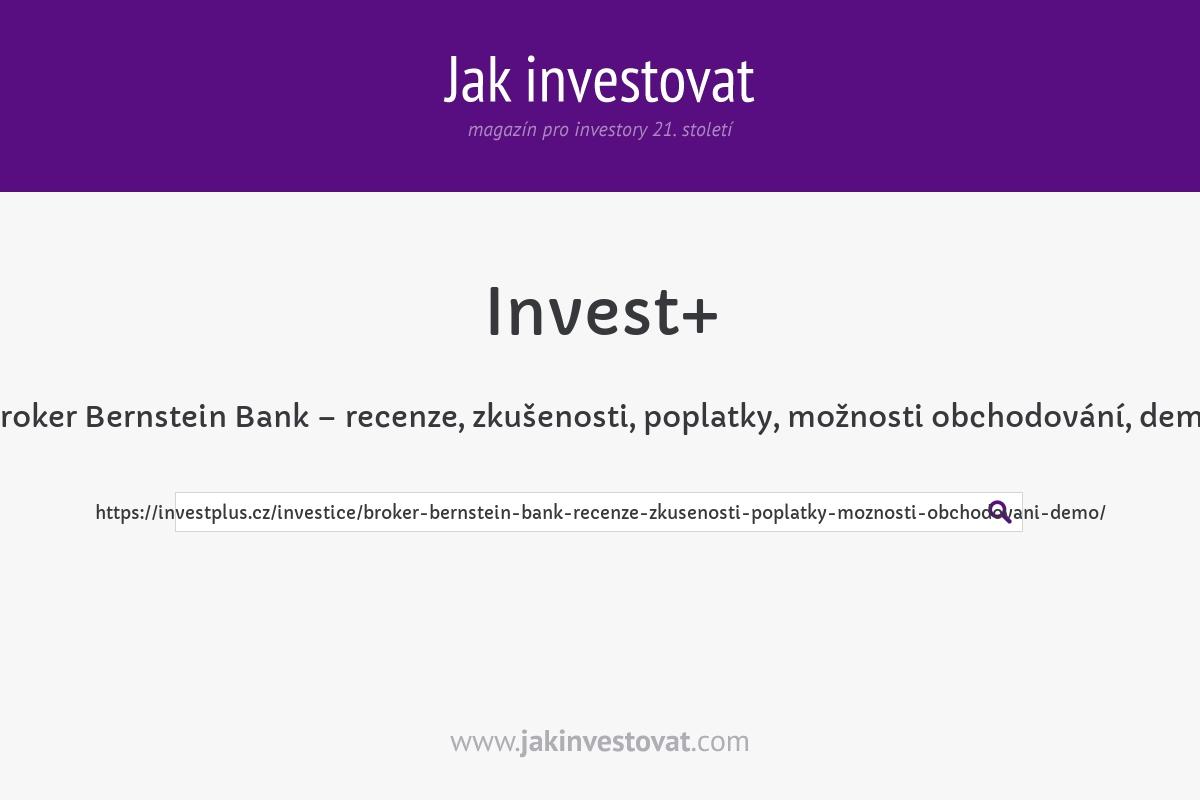 Broker Bernstein Bank – recenze, zkušenosti, poplatky, možnosti obchodování, demo