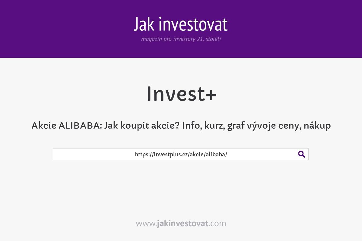 Akcie ALIBABA:Jak koupit akcie? Info, kurz,graf vývoje ceny, nákup