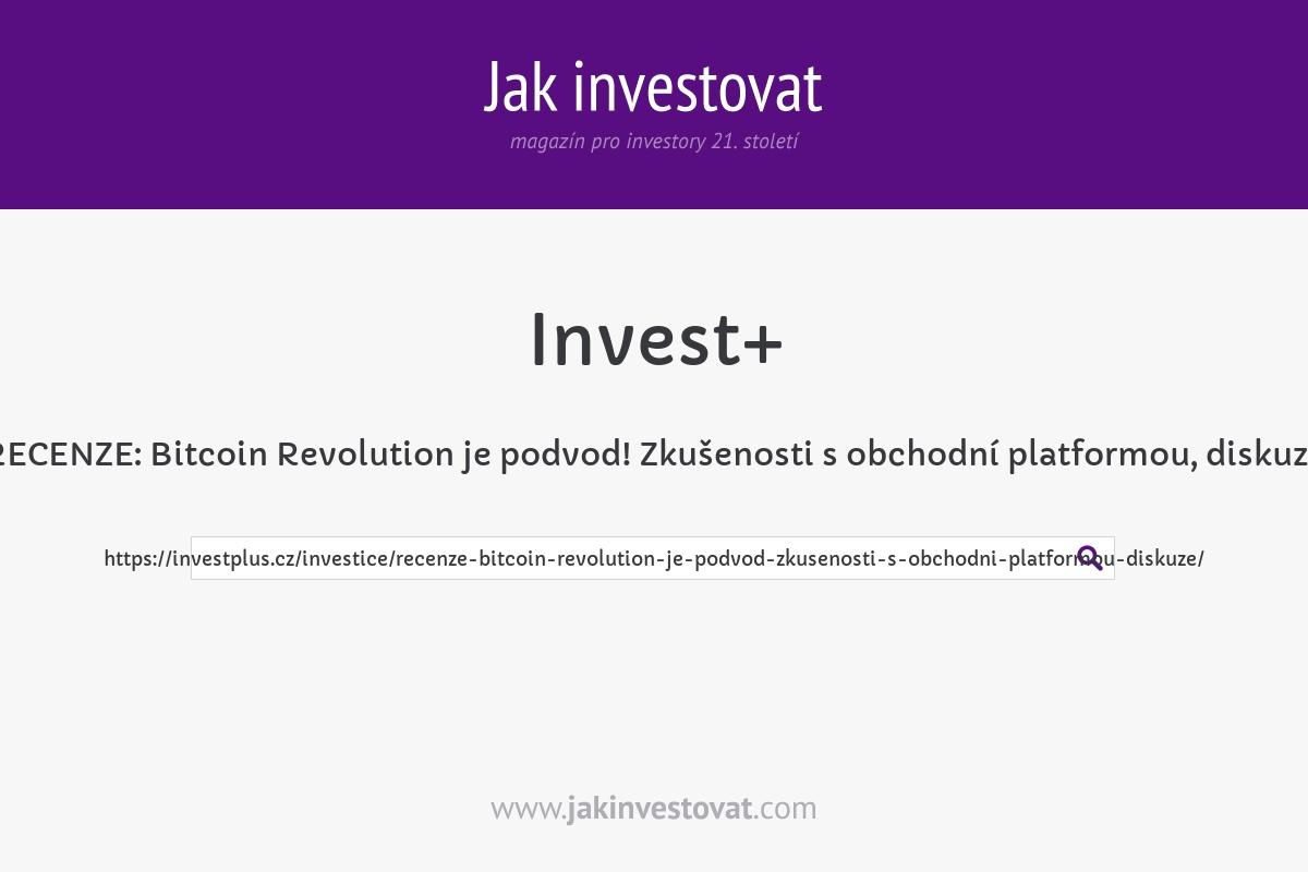 RECENZE: Bitcoin Revolution je podvod! Zkušenosti s obchodní platformou, diskuze