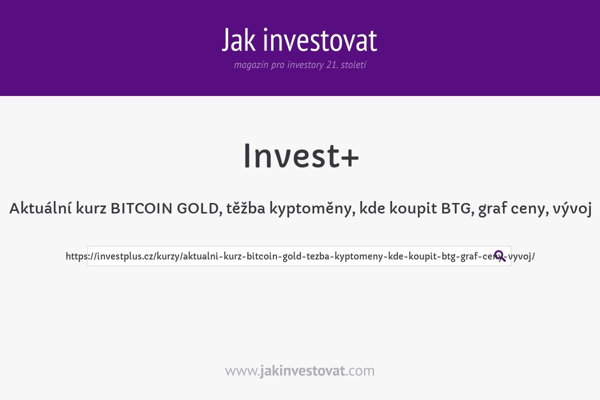 Aktuální kurz BITCOIN GOLD, těžba kyptoměny, kde koupit BTG, graf ceny, vývoj