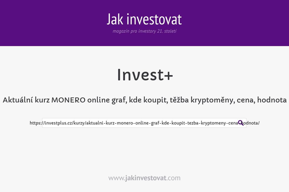 Aktuální kurz MONERO online graf, kde koupit, těžba kryptoměny, cena, hodnota