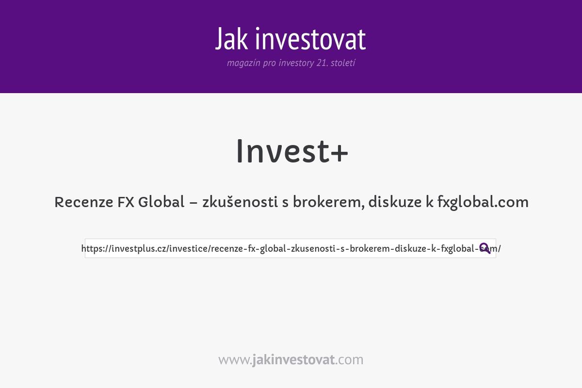 Recenze FX Global – zkušenosti s brokerem, diskuze k fxglobal.com