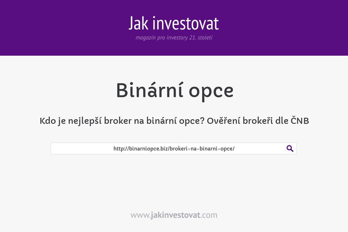 Kdo je nejlepší broker na binární opce? Ověření brokeři dle ČNB