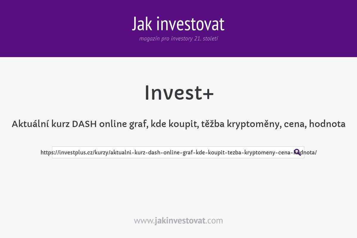 Aktuální kurz DASH online graf, kde koupit, těžba kryptoměny, cena, hodnota