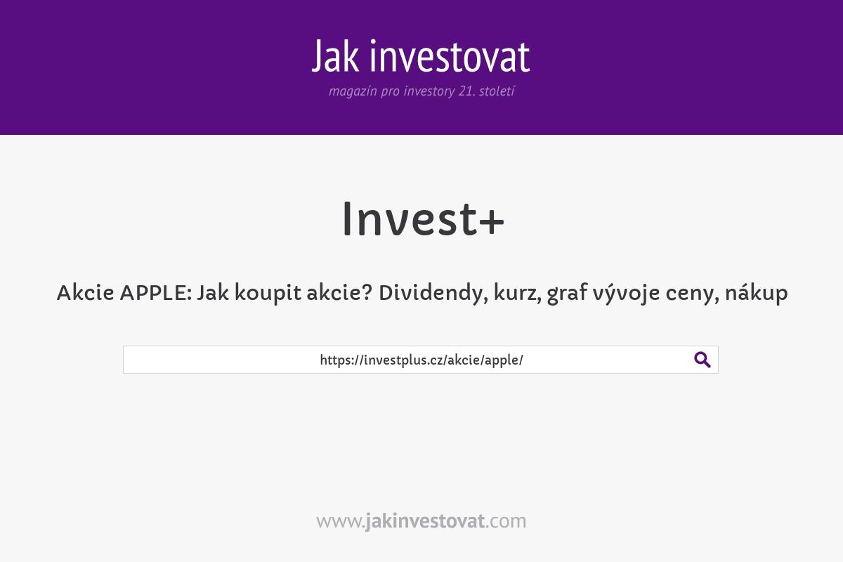 Akcie APPLE:Jak koupit akcie? Dividendy, kurz,graf vývoje ceny, nákup