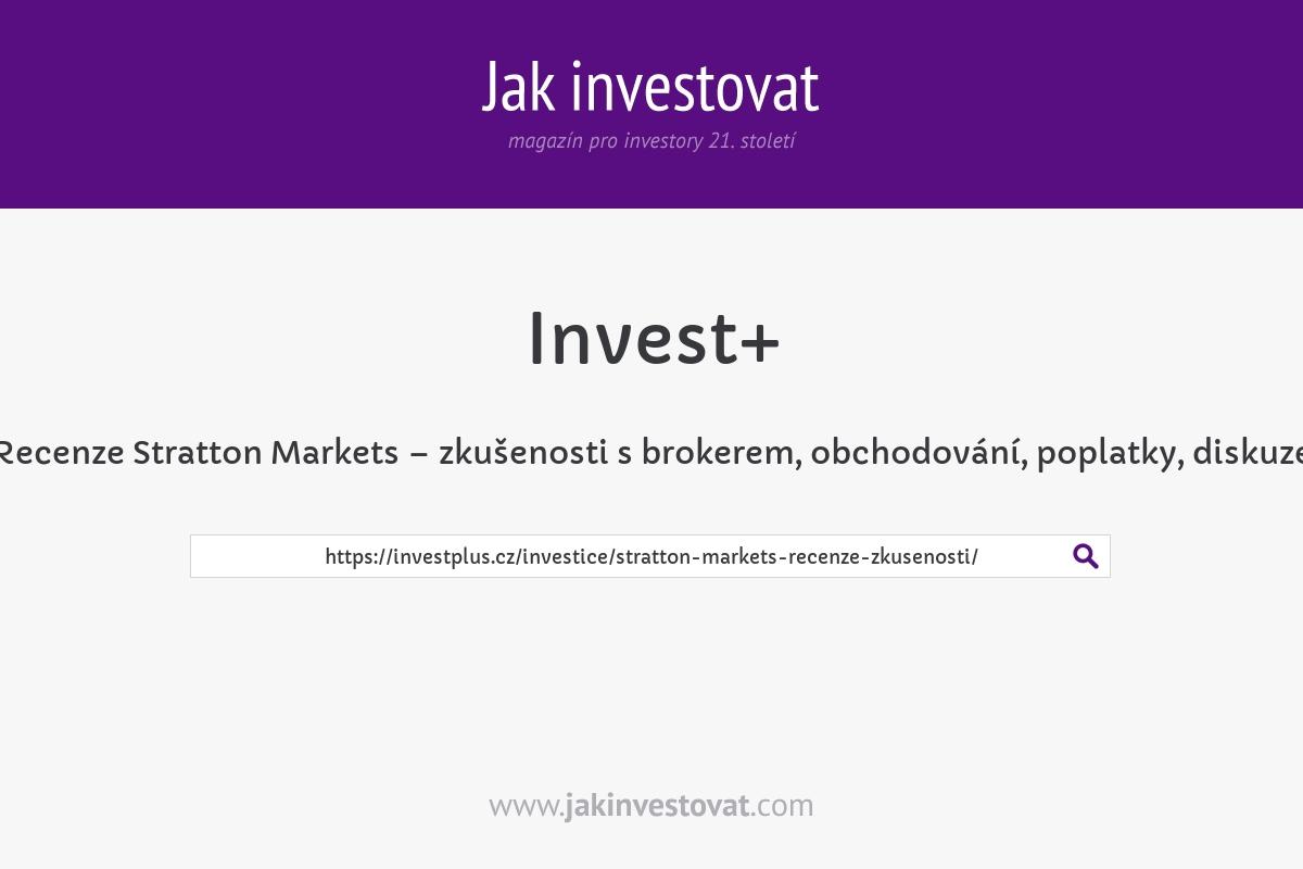 Recenze Stratton Markets – zkušenosti s brokerem, obchodování, poplatky, diskuze