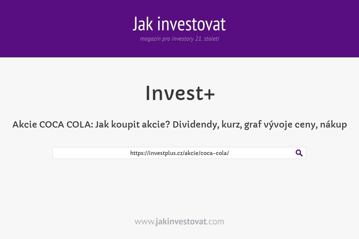 Akcie COCA COLA:Jak koupit akcie? Dividendy, kurz,graf vývoje ceny, nákup