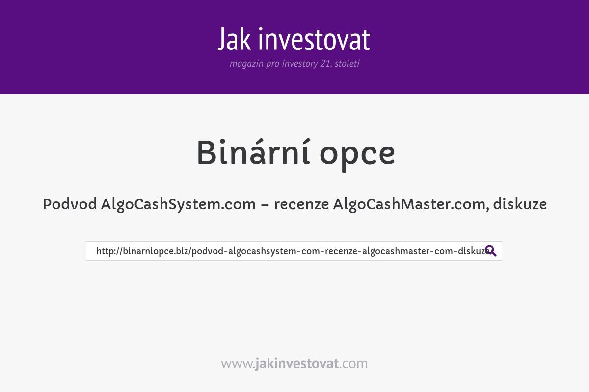 Podvod AlgoCashSystem.com – recenze AlgoCashMaster.com, diskuze