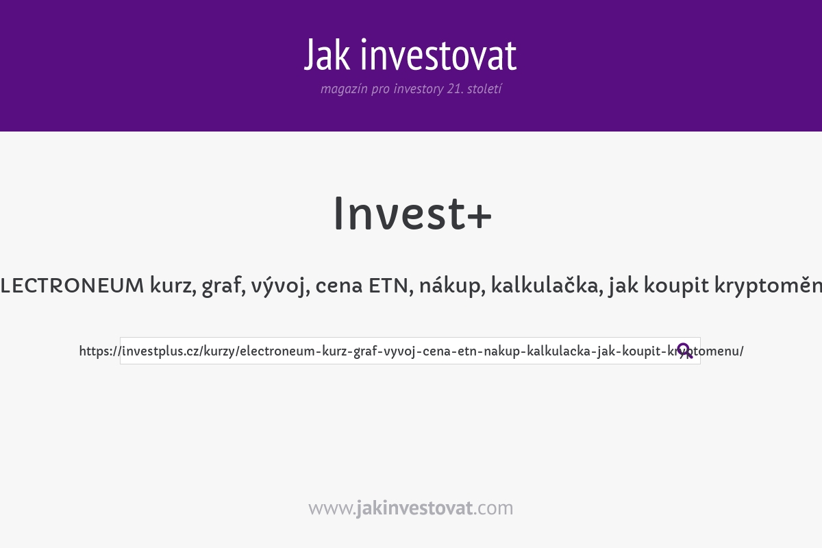 ELECTRONEUM kurz, graf, vývoj, cena ETN, nákup, kalkulačka, jak koupit kryptoměnu