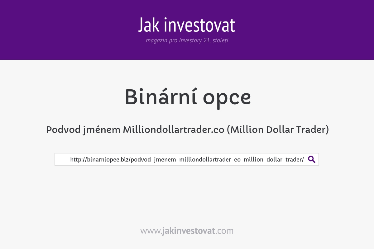 Podvod jménem Milliondollartrader.co (Million Dollar Trader)