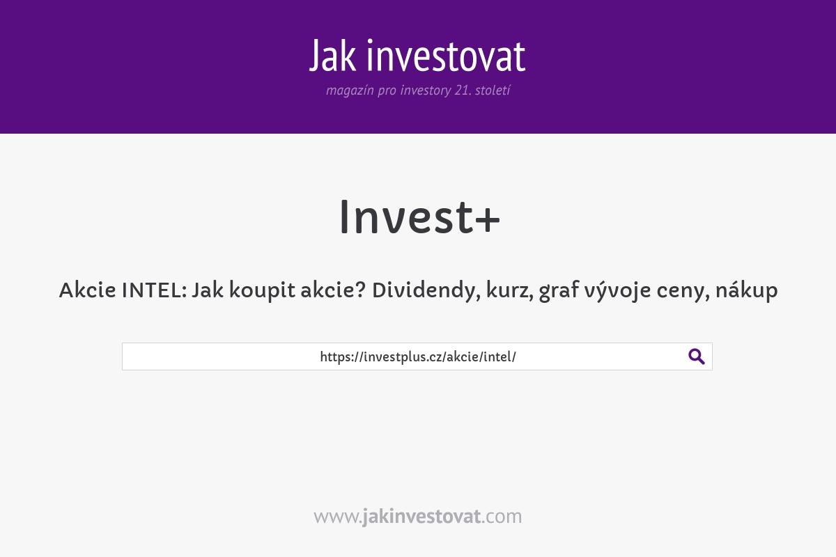 Akcie INTEL:Jak koupit akcie? Dividendy, kurz,graf vývoje ceny, nákup
