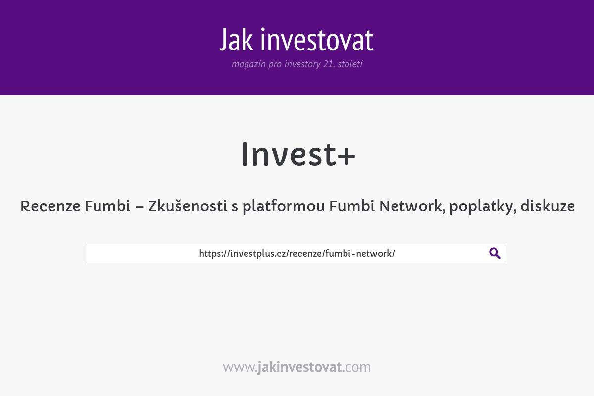 Recenze Fumbi – Zkušenosti s platformou Fumbi Network, poplatky, diskuze