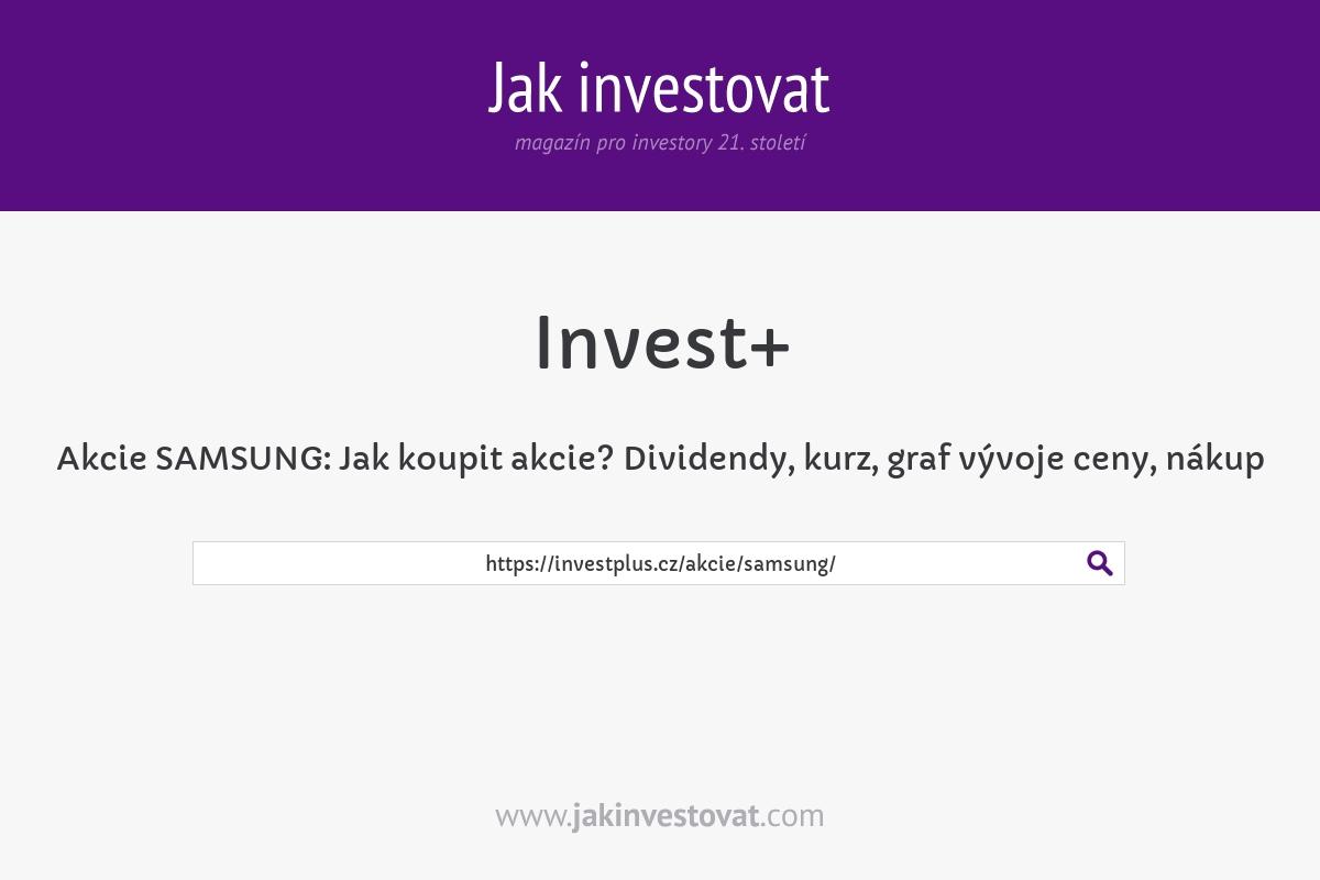 Akcie SAMSUNG:Jak koupit akcie? Dividendy, kurz,graf vývoje ceny, nákup