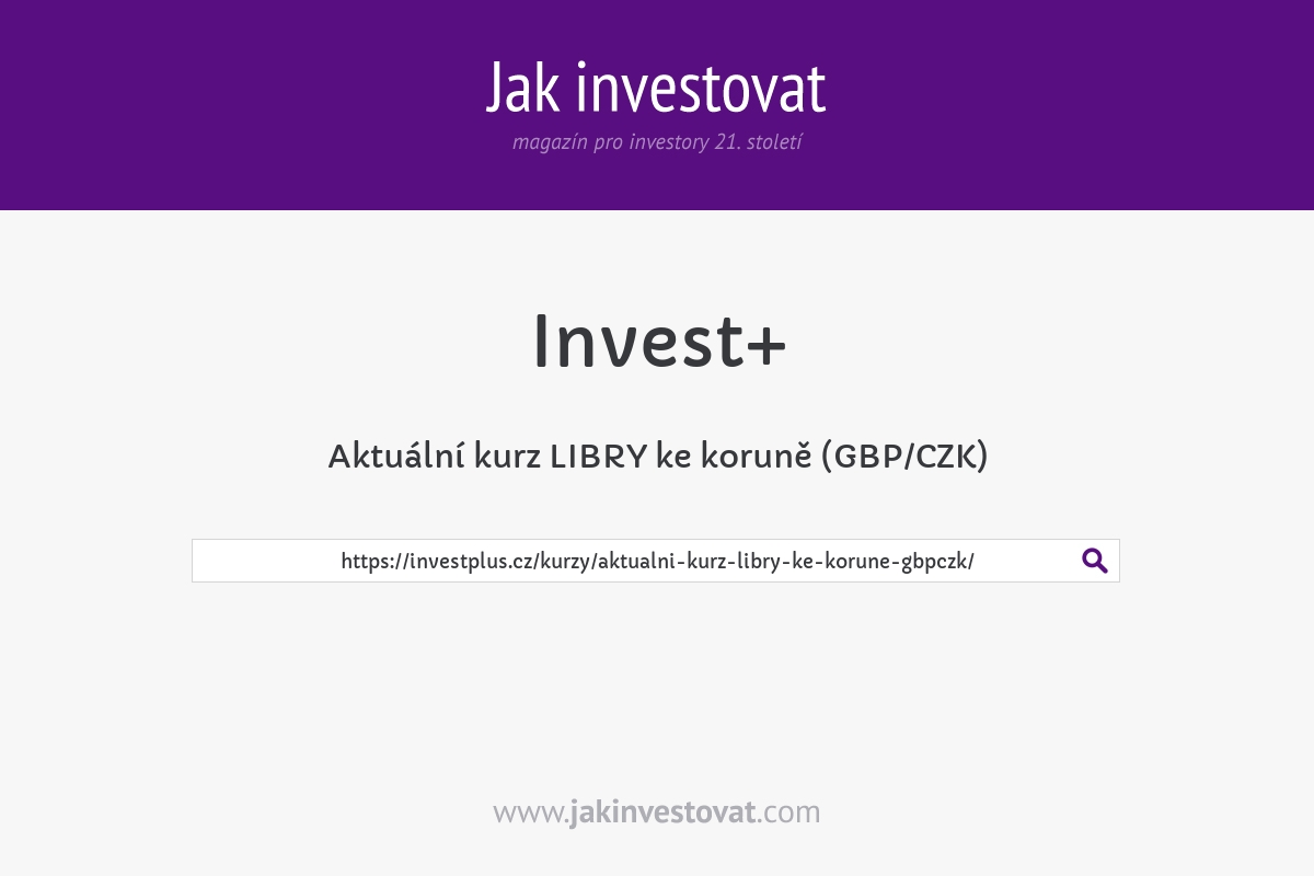 Aktuální kurz LIBRY ke koruně (GBP/CZK)