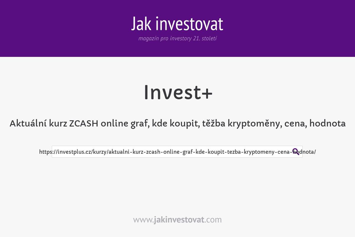 Aktuální kurz ZCASH online graf, kde koupit, těžba kryptoměny, cena, hodnota