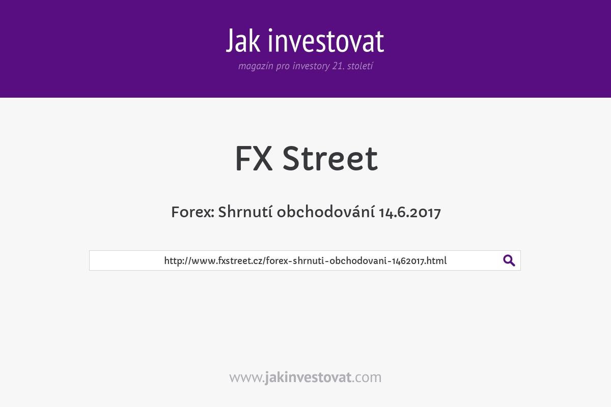 Forex: Shrnutí obchodování 14.6.2017