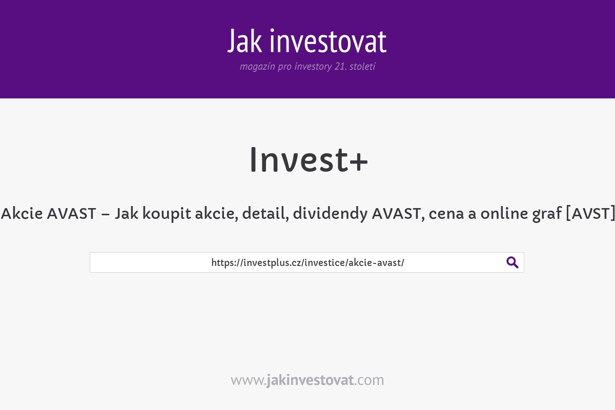 Akcie AVAST – Jak koupit akcie, detail, dividendy AVAST, cena a online graf [AVST]