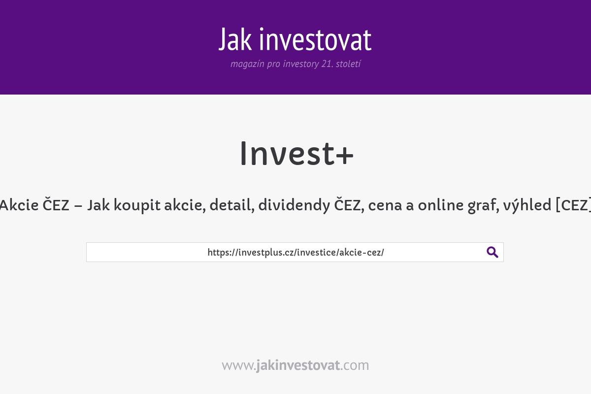 Akcie ČEZ – Jak koupit akcie, detail, dividendy ČEZ, cena a online graf, výhled [CEZ]