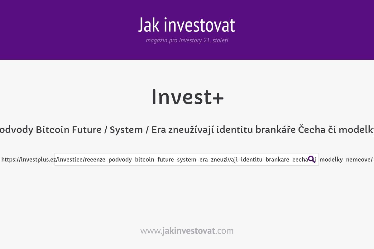 Recenze: Podvody Bitcoin Future / System / Era zneužívají identitu brankáře Čecha či modelky Němcové